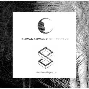 BuwanBuwan Collective Podcast X : SIMILAROBJECTS