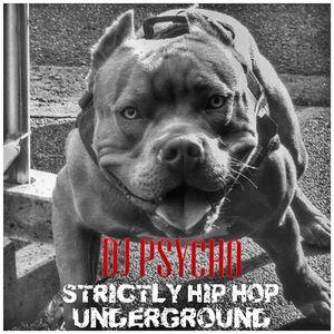 """DJ PSYCHO """" STRICLY HIP HOP UNDERGROUND """""""