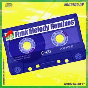 Funk Melody Remixes - Dj Eduardo AP
