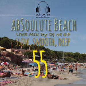 AbSoulute Beach 55 - A DJ LIVE SET - slow smooth deep