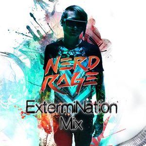 NERD RAGE - ExtermiNation Mix 2014