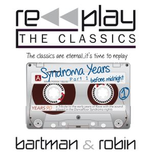RePlay The Classics - Syndroma Years - Part1 - Before Midnight