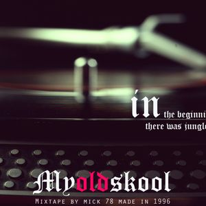"""MyOLDskool """"In the Beginning there was Jungle"""" Side A"""