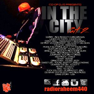 IN THE CITY PT2 - RADIO RAHEEM