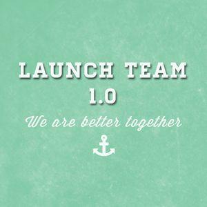Launch Team 1.0