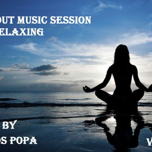 Chill Out Music Session Vol 23  pres by Dragos Popa