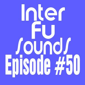 Interfusounds Episode 50 (August 28 2011)