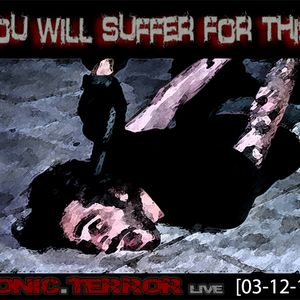 Sonic.Terror - You will Suffer For This! [Live on SSC Radio] (03.12.2011)