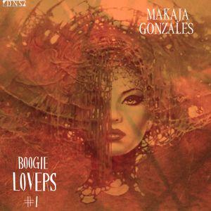 MaKaJa Gonzales - BOOGIE LOVERS #1