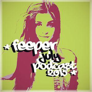 Feeper July 15' Podcast Pt. I