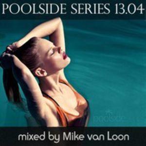 Poolside Series 13.04 - mixed by mike van loon