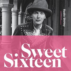 Sweet Sixteen - compiled by Radio Shirley