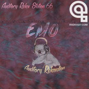 Auditory Relax Station #66: emo