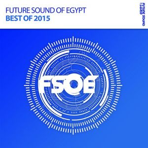 FUTURE SOUND OF EGYPT - BEST OF 2015 by Whitelight DJProducer (16.12.2015)
