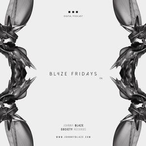 BL4ZE Fridays 06