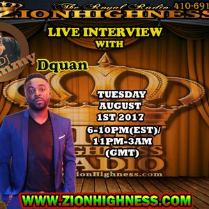DQUAN LIVE INTERVIEW ON ZIONHIGHNESS RADIO 080117
