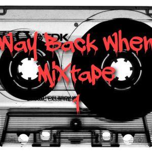 Way Back When Mixtape 001