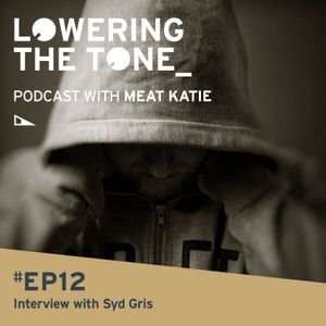 Meat Katie 'Lowering The Tone' Episode 12 - (Interview with Syd Gris)