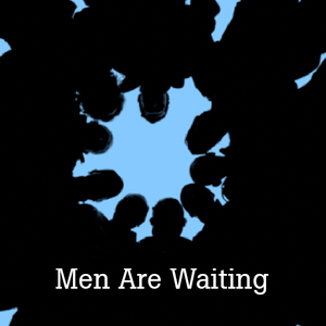 Men Are Waiting