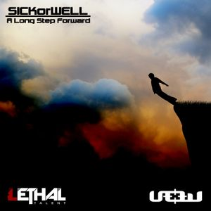 SICKorWELL - A Long Step Forward (DNB MIX)