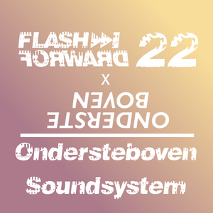 Flash Forward # 22 w. Ondersteboven Soundsystem
