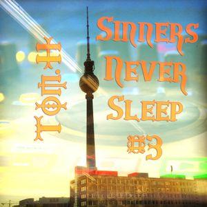 Tom.H - Sinners Never Sleep #3