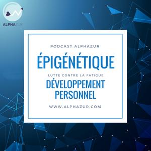 Développement Personnel, Epigénétique, Fatigue