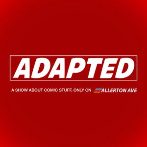 Adapted Podcast Episode 92 - Cry, little sister - Thou shall not fall