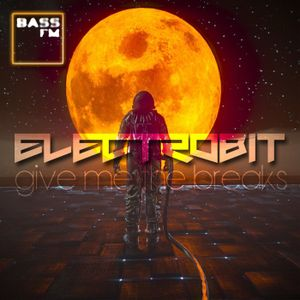 ElectroBiT - Give me the Breaks 003