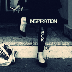 Lack Of Inspiration