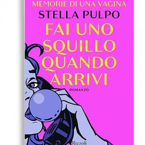 Fai uno squillo quando arrivi - Stella Pulpo