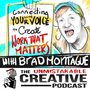 Connecting with Your Voice to Create Work that Matters with Brad Montague