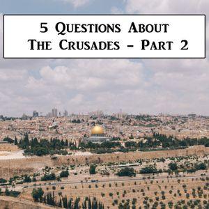 Bonus: The Crusades Part 2