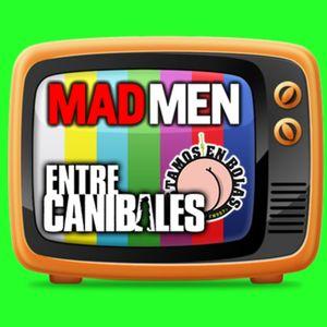 Columna seriéfila: Mad Men y Entre Caníbales (6/6/15)
