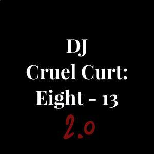 DJ Cruel Curt: Eight - 13 2.0