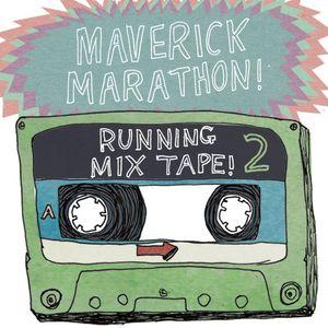 Maverick Marathon Mix Tape #2