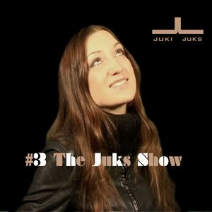 #3 The Juks Show - soulful, spiritual and sensual