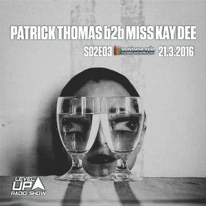 MISS KAY DEE b2b PATRICK THOMAS - #LevelUP Radio show S02E03