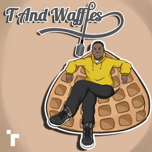 T and Waffles w/ Tommy Dixon: Creativity - 3 March 2021
