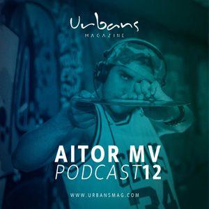Aitor MV Podcast 12 - Urbans Magazine