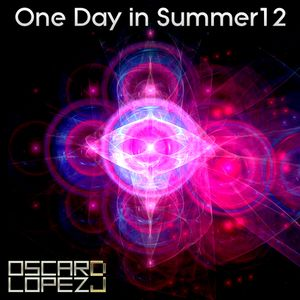 Oscar Lopez dj - One day in Summer 12