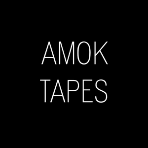 AMOK Tapes (22.06.18)