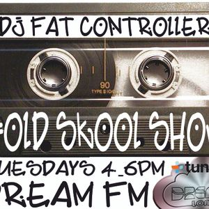 DJ Fat Controller #OldSkool Show Dream FM 3rd June 2014
