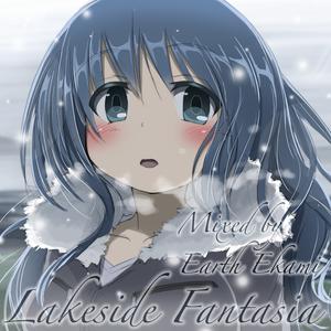 Lakeside Fantasia Part 2 (Mixed by Earth Ekami)