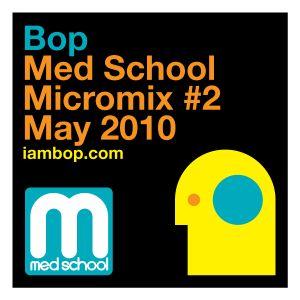 Bop - MedSchool MicroMix #02_May2010 | iambop.com