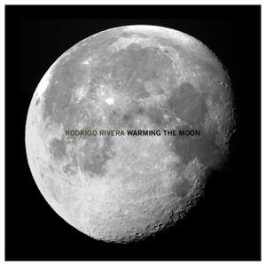 Rodrigo Rivera - Warming the moon dj mix