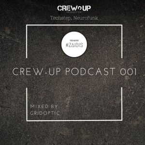 CREW-UP PODCAST 001 - Mixed by Gridoptic