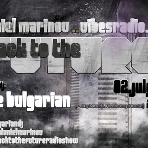The Bulgarian - Guest Mix for Back To The Future 020 02 July 2012