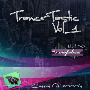 Trance-Tastic Vol 1 (Mixed By DJ Revitalise) (2015) (Best Of Trance 2000's)