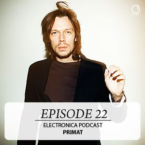 Electronica Podcast - Episode 22: Primat